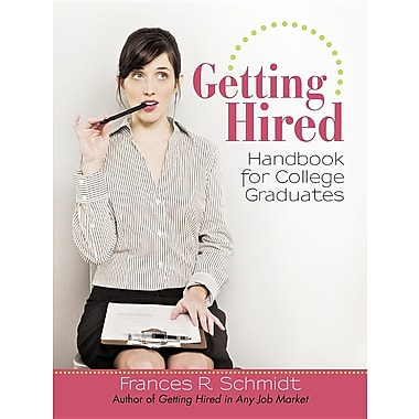 Getting Hired: Handbook for College Graduates