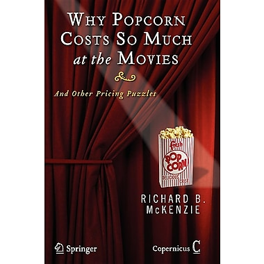 Why Popcorn Costs So Much at the Movies: And Other Pricing Puzzles