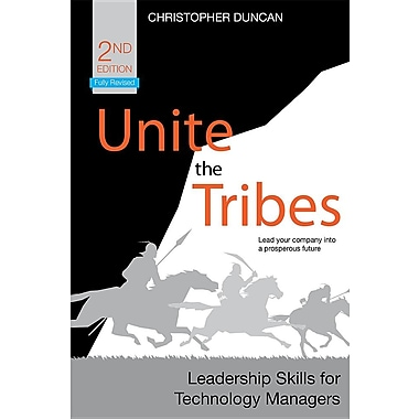 Unite the Tribes: Leadership Skills for Technology Managers