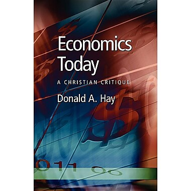 Economics Today: A Christian Critique