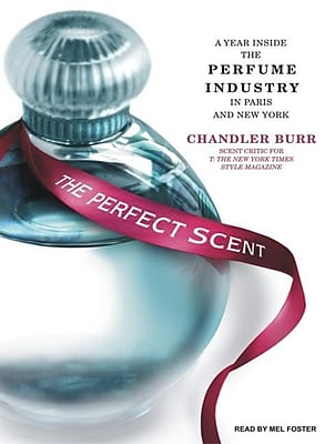 The Perfect Scent: A Year Inside the Perfume Industry in Paris and New York 1294258