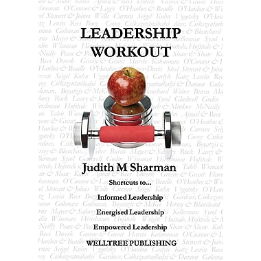 Leadership Workout: Shortcuts To... Informed Leadership Energised Leadership Empowered Leadership