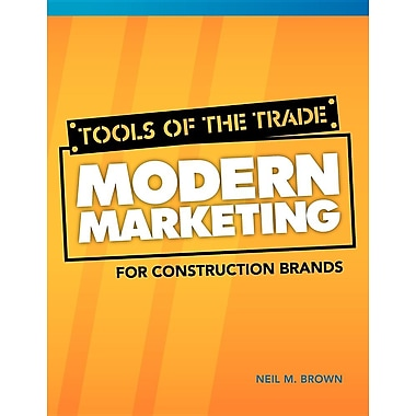 Tools of the Trade: Modern Marketing for Construction Brands