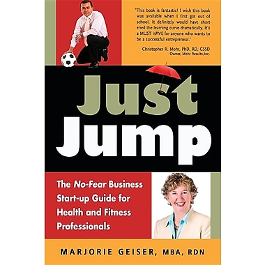 Just Jump: The No-Fear Business Start-Up Guide for Health and Fitness Professionals