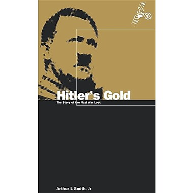 Hitler's Gold: The Story of the Nazi War Loot
