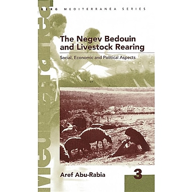 Negev Bedouin and Livestock Rearing: Social, Economic and Political Aspects Social, Economic and Political Aspects