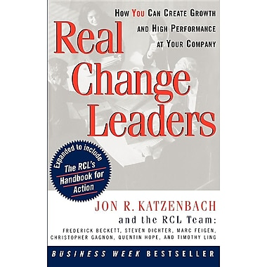 Real Change Leaders: How You Can Create Growth and High Performance at Your Company