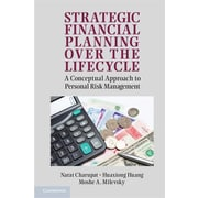 Strategic Financial Planning Over the Lifecycle:  A Conceptual Approach to Personal Risk Management. Narat Charupat