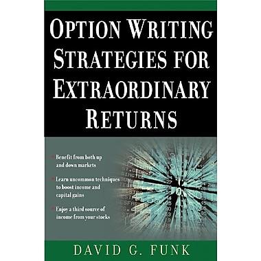 Option Writing Strategies for Extraordinary Returns