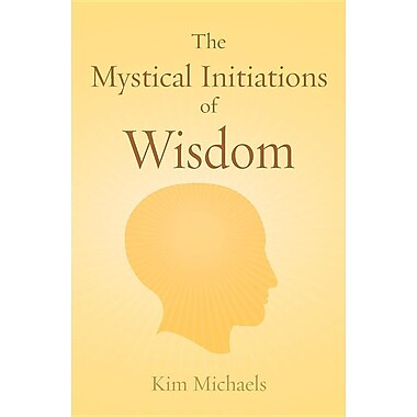 The Mystical Initiations of Wisdom