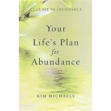 A Course in Abundance: Your Life's Plan for Abundance