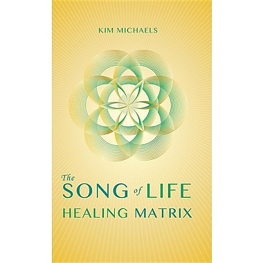 The Song of Life Healing Matrix