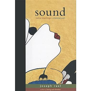Sound: Native Teachings + Visionary Art