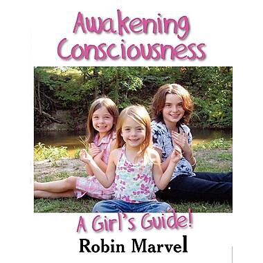 Awakening Consciousness: A Girl's Guide!