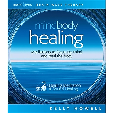 Mind Body Healing: Meditations to Focus the Mind and Heal the Body: Healing Meditation & Sound Healing