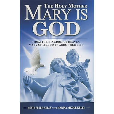 The Holy Mother Mary Is God