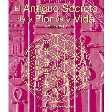 El Antiguo Secreto de la Flor de la Vida, Volumen II = The Ancient Secret of the Flower of Life, Vol II