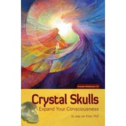 Crystal Skulls: Expand Your Consciousness [With CD (Audio)]