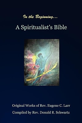 In the Beginning: A Spiritualist's Bible 1295186