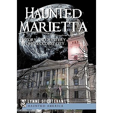 Haunted Marietta: History and Mystery in Ohio's Oldest City