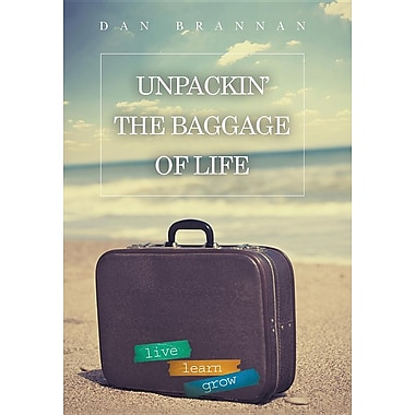 Unpackin'-The Baggage of Life: Live-Learn-Grow
