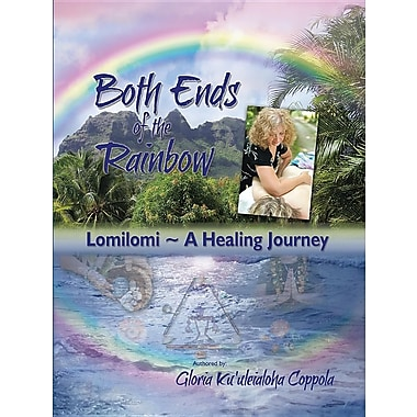 Both Ends of the Rainbow: Lomilomi a Healing Journey