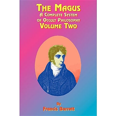 The Magus Book 2: A Complete System of Occult Philosophy