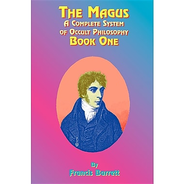 The Magus Book 1: A Complete System of Occult Philosophy