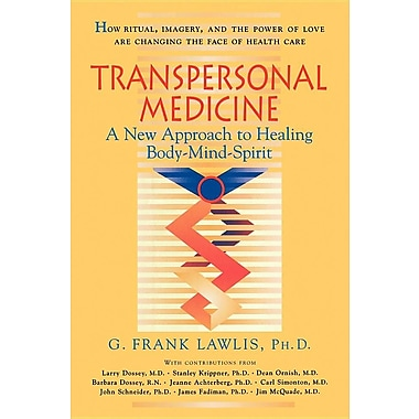 Transpersonal Medicine: The New Approach to Healing Body-Mind-Spirit