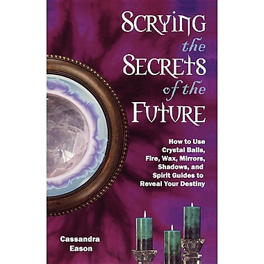 Scrying the Secrets of the Future: How to Use Crystal Balls