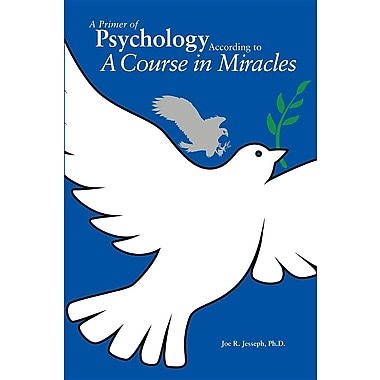 A Primer of Psychology According to a Course in Miracles