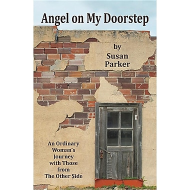 Angel on My Doorstep: An Ordinary Woman's Journey