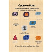 Quantum Huna: The Science Missed by Max Freedom Long in the Secret Science Behind Miracles