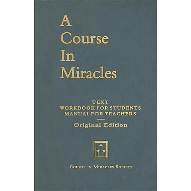 A Course in Miracles, Original Edition: Text, Workbook for Students, Manual for Teachers