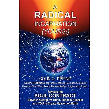 A Radical Incarnation