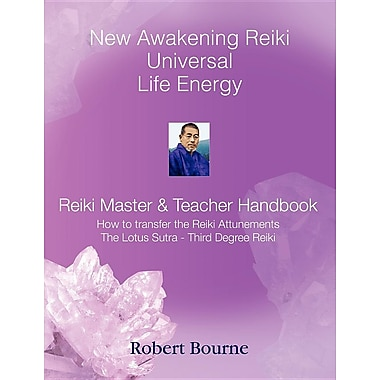 Reiki Master and Teacher Handbook: New Awakening Reiki