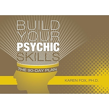 Build Your Psychic Skills: The 90-Day Plan