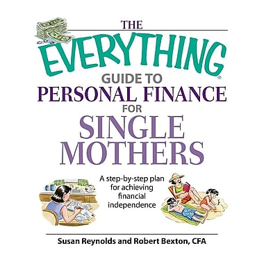 The Everything Guide to Personal Finance for Single Mothers: A Step-By-Step Plan for Achieving Financial Independence
