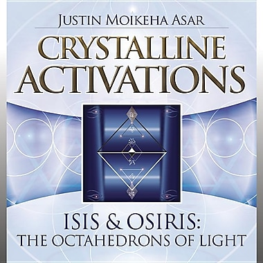 Crystalline Activations: Isis & Osiris: The Octahedrons of Light