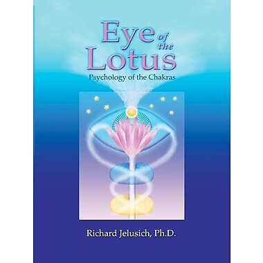 Eye of the Lotus: Psychology of the Chakras