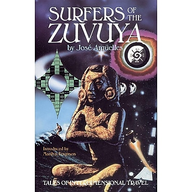 Surfers of the Zuvuya: Tales of Interdimensional Travel