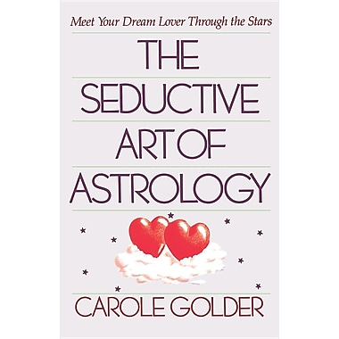 The Seductive Art of Astrology: Meet Your Dream Lover Through the Stars