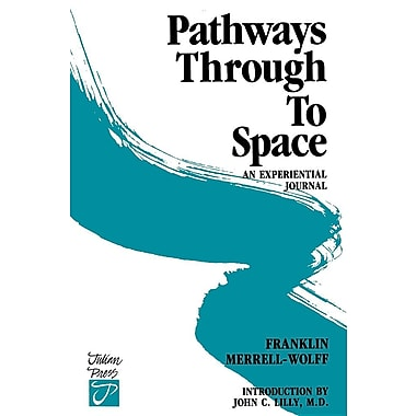 Pathways Through to Space: A Personal Record of Transformation in Consciousness