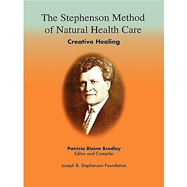 The Stephenson Method of Natural Health Care: Creative Healing