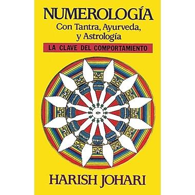 Numerologia: Con Tantra, Ayurveda, y Astrologia = Numerology