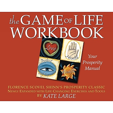 The Game of Life Workbook: Florence Scovel Shinn's Prosperity Classic Newly Expanded with Life Changing Exercises and Tools