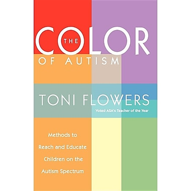 The Color of Autism: Methods to Reach and Educate Children on the Autism Spectrum