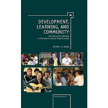 Development, Learning, and Community: Educating for Identity in Pluralistic Jewish High Schools