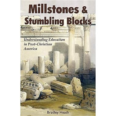 Millstones & Stumbling Blocks: Understanding Education in Post-Christian America