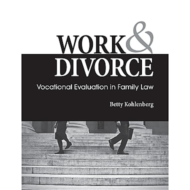 Work & Divorce: Vocational Evaluation in Family Law